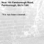 This has been cleared. -160 Farnborough Road, Farnborough, GU14 7JH