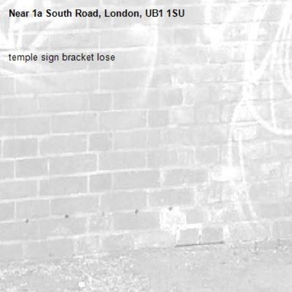 temple sign bracket lose -1a South Road, London, UB1 1SU