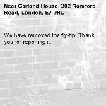 We have removed the fly-tip. Thank you for reporting it.-Garland House, 302 Romford Road, London, E7 9HD