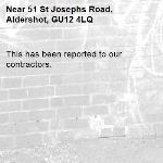 This has been reported to our contractors. -51 St Josephs Road, Aldershot, GU12 4LQ