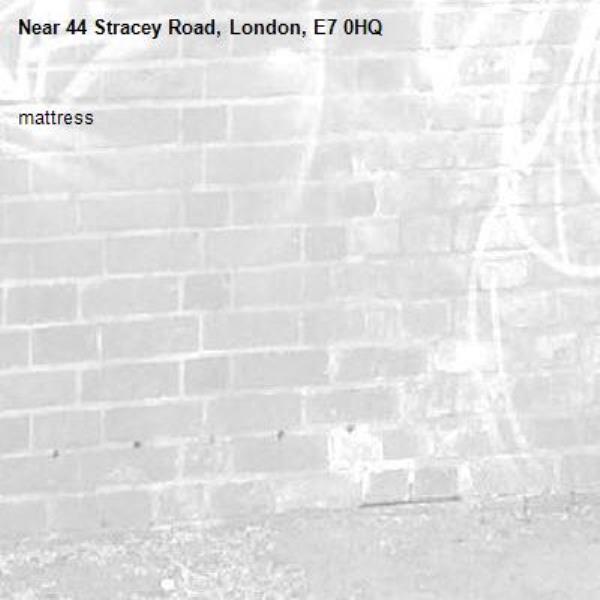 mattress-44 Stracey Road, London, E7 0HQ