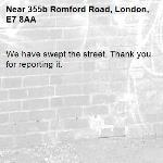 We have swept the street. Thank you for reporting it.-355b Romford Road, London, E7 8AA