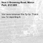 We have removed the fly-tip. Thank you for reporting it.-8 Browning Road, Manor Park, E12 6ES