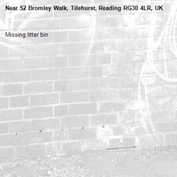 Missing litter bin-52 Bromley Walk, Tilehurst, Reading RG30 4LR, UK