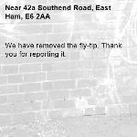 We have removed the fly-tip. Thank you for reporting it.-42a Southend Road, East Ham, E6 2AA