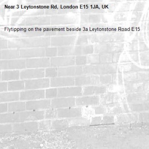 Flytipping on the pavement beside 3a Leytonstone Road E15-3 Leytonstone Rd, London E15 1JA, UK
