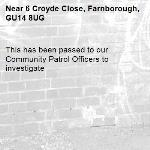 This has been passed to our Community Patrol Officers to investigate -6 Croyde Close, Farnborough, GU14 8UG