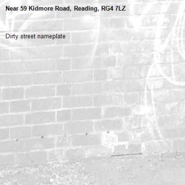 Dirty street nameplate -59 Kidmore Road, Reading, RG4 7LZ