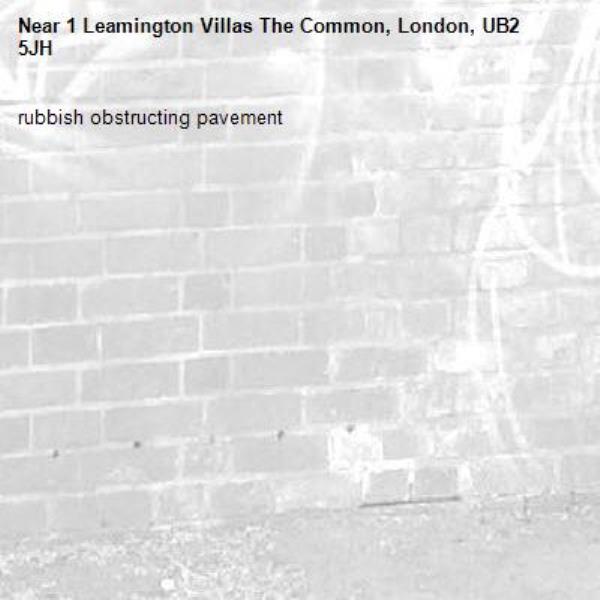 rubbish obstructing pavement-1 Leamington Villas The Common, London, UB2 5JH