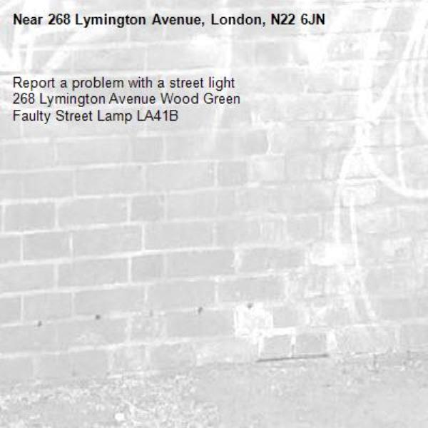 Report a problem with a street light 268 Lymington Avenue Wood Green Faulty Street Lamp LA41B-268 Lymington Avenue, London, N22 6JN