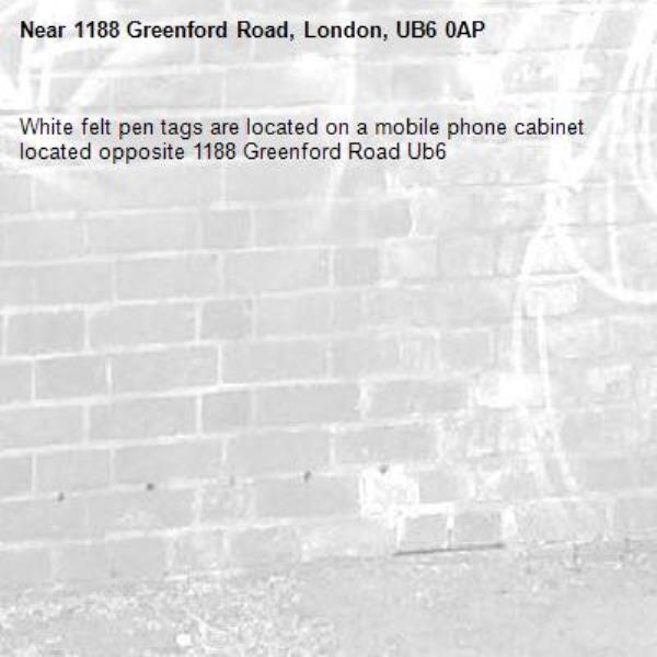White felt pen tags are located on a mobile phone cabinet located opposite 1188 Greenford Road Ub6 -1188 Greenford Road, London, UB6 0AP