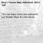 This has been noted and passed to our Streets Team for information.-2 Alison Way, Aldershot, GU11 3JX
