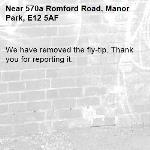 We have removed the fly-tip. Thank you for reporting it.-570a Romford Road, Manor Park, E12 5AF