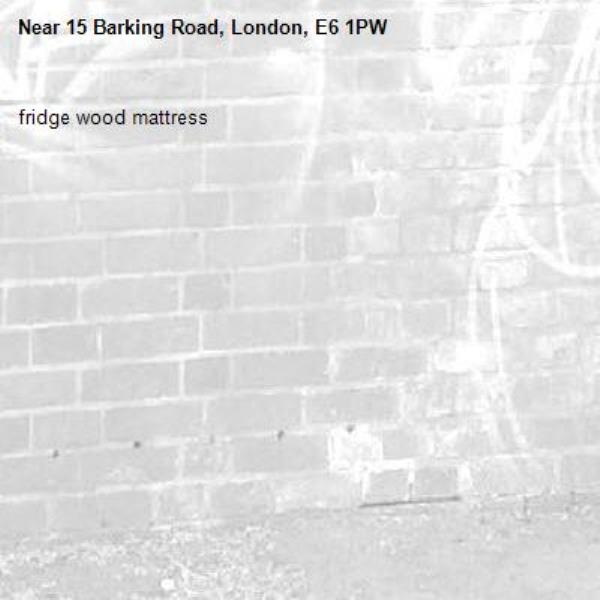 fridge wood mattress-15 Barking Road, London, E6 1PW