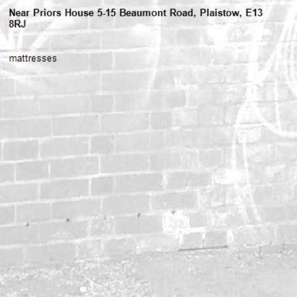mattresses-Priors House 5-15 Beaumont Road, Plaistow, E13 8RJ