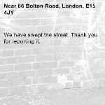 We have swept the street. Thank you for reporting it.-66 Bolton Road, London, E15 4JY