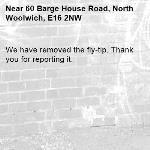 We have removed the fly-tip. Thank you for reporting it.-60 Barge House Road, North Woolwich, E16 2NW