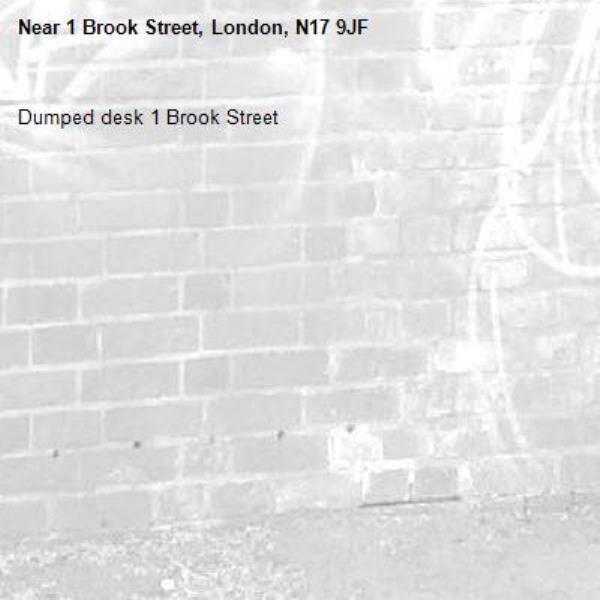 Dumped desk 1 Brook Street-1 Brook Street, London, N17 9JF