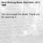 We have swept the street. Thank you for reporting it.-Barking Road, East Ham, IG11 8BB