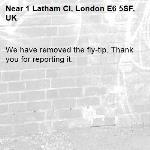 We have removed the fly-tip. Thank you for reporting it.-1 Latham Cl, London E6 5SF, UK