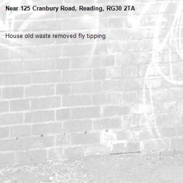 House old waste removed fly tipping -125 Cranbury Road, Reading, RG30 2TA