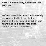 We've closed this case. Unfortunately we were not able to locate the problem. If you have information that might lead to a better resolution please get in touch with us.-9 Pelham Way, Leicester LE1 5UD, UK
