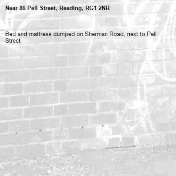 Bed and mattress dumped on Sherman Road, next to Pell Street-86 Pell Street, Reading, RG1 2NR