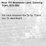 We have removed the fly-tip. Thank you for reporting it.-192 Newhaven Lane, Canning Town, E16 4DU