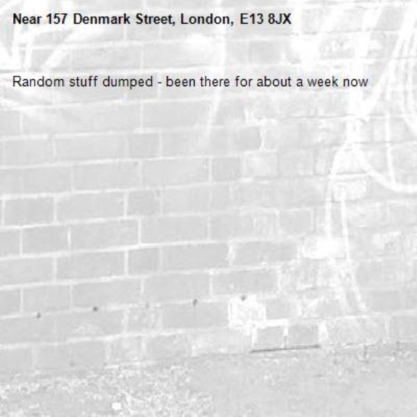 Random stuff dumped - been there for about a week now-157 Denmark Street, London, E13 8JX
