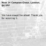 We have swept the street. Thank you for reporting it.-24 Campion Close, London, E6 5PF
