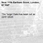 The Target Date has been set as 22/01/2020-119b Earlham Grove, London, E7 9AP