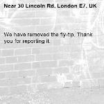 We have removed the fly-tip. Thank you for reporting it.-30 Lincoln Rd, London E7, UK