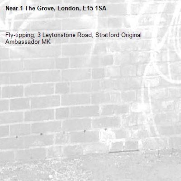Fly-tipping, 3 Leytonstone Road, Stratford Original Ambassador MK-1 The Grove, London, E15 1SA