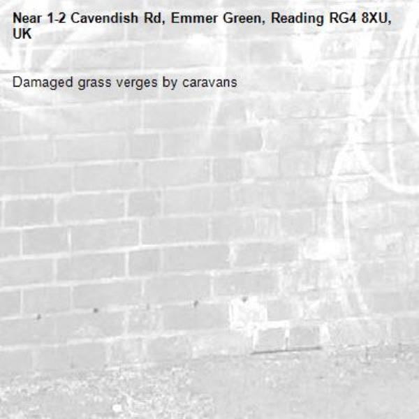 Damaged grass verges by caravans-1-2 Cavendish Rd, Emmer Green, Reading RG4 8XU, UK