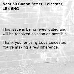 This issue is being investigated and will be resolved as soon as possible  Thank you for using Love Leicester. You're making a real difference. -60 Canon Street, Leicester, LE4 6NG