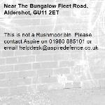 This is not a Rushmoor bin. Please contact Aspire on 01980 885101 or email helpdesk@aspiredefence.co.uk-The Bungalow Fleet Road, Aldershot, GU11 2ET
