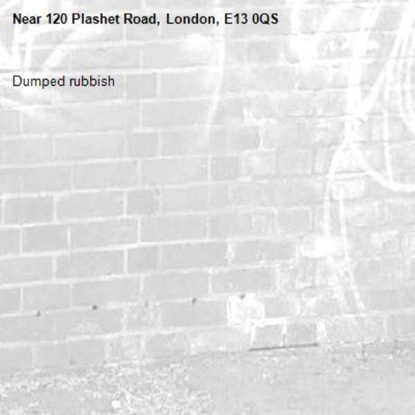 Dumped rubbish -120 Plashet Road, London, E13 0QS