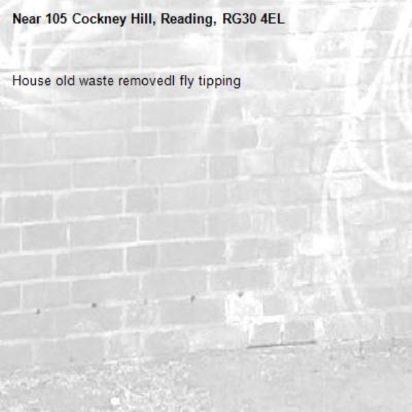House old waste removedl fly tipping -105 Cockney Hill, Reading, RG30 4EL