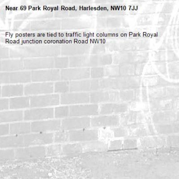 Fly posters are tied to traffic light columns on Park Royal Road junction coronation Road NW10-69 Park Royal Road, Harlesden, NW10 7JJ