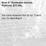 We have removed the fly-tip. Thank you for reporting it.-87 Rochester Avenue, Plaistow, E13 9AL