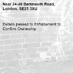 Details passed to Enforcement to Confirm Ownership-24-28 Dartmouth Road, London, SE23 3XU