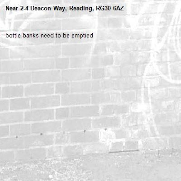 bottle banks need to be emptied -2-4 Deacon Way, Reading, RG30 6AZ