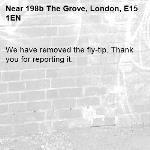 We have removed the fly-tip. Thank you for reporting it.-198b The Grove, London, E15 1EN