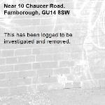 This has been logged to be investigated and removed.-10 Chaucer Road, Farnborough, GU14 8SW