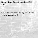 We have removed the fly-tip. Thank you for reporting it.-2 Bow Street, London, E15 1HD