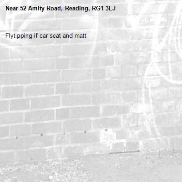 Flytipping if car seat and matt-52 Amity Road, Reading, RG1 3LJ