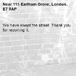 We have swept the street. Thank you for reporting it.-115 Earlham Grove, London, E7 9AP