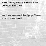 We have removed the fly-tip. Thank you for reporting it.-Abbey House Bakers Row, London, E15 3NB