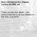 Thank you for your report, I can confirm that the fly tip was cleared on the 12th June 2019.-32B Narford Rd, Clapton, London E5 8RD, UK