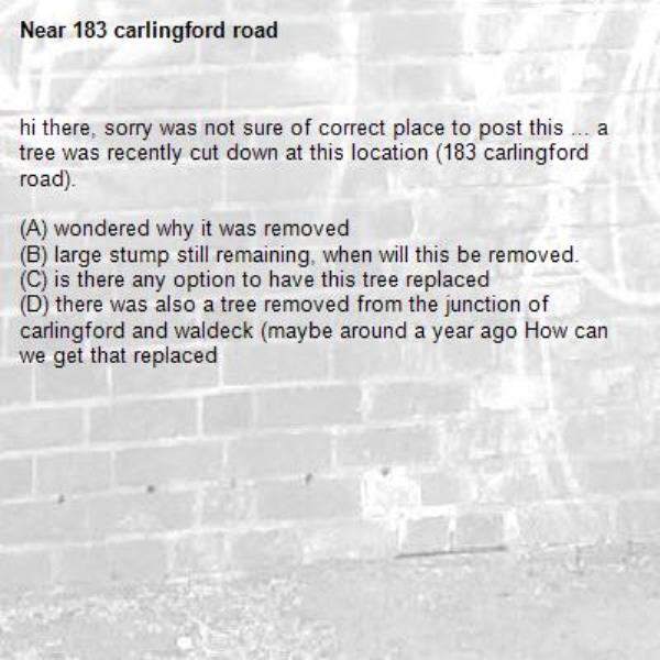 hi there, sorry was not sure of correct place to post this ... a tree was recently cut down at this location (183 carlingford road).